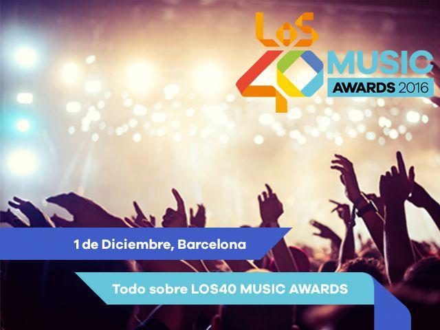 Llegan LOS40 MUSIC AWARDS, los nuevos Premios 40