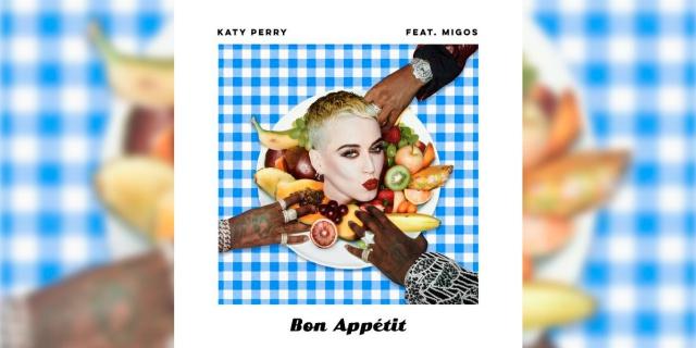 Escuchá 'Bon Appétit', lo nuevo de Katy Perry