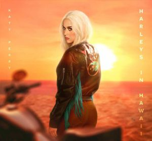 'Harleys In Hawaii' es lo nuevo de Katy Perry