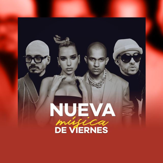 NMDV: Dua Lipa, J Balvin parte de las bombas musicales de la semana